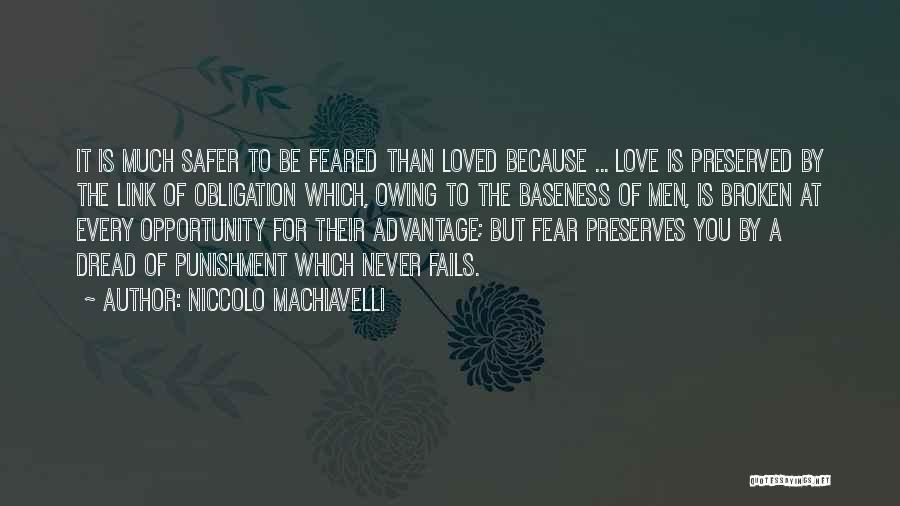 Never Fear Love Quotes By Niccolo Machiavelli