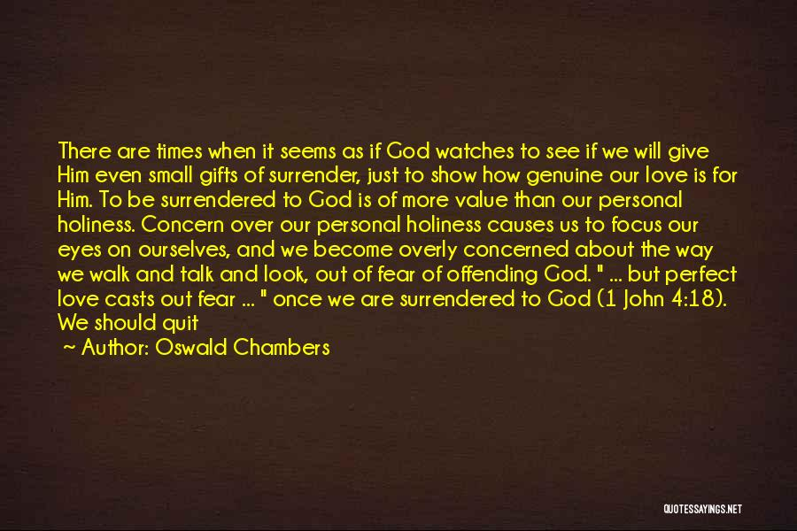 Never Fear Love Quotes By Oswald Chambers