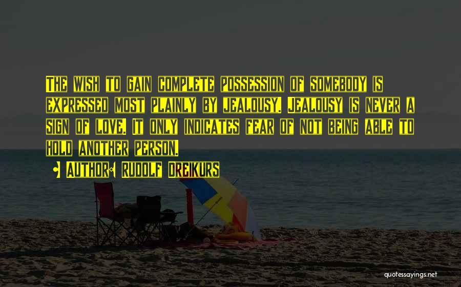 Never Fear Love Quotes By Rudolf Dreikurs
