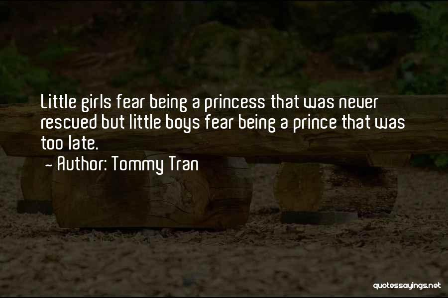 Never Fear Love Quotes By Tommy Tran
