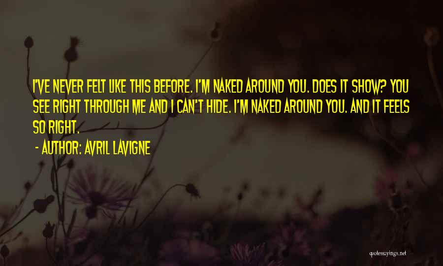 Never Felt Like This Before Quotes By Avril Lavigne