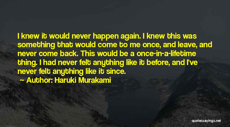 Never Felt Like This Before Quotes By Haruki Murakami