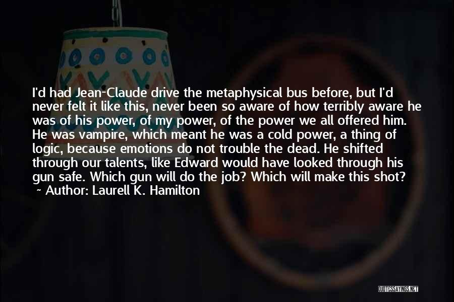 Never Felt Like This Before Quotes By Laurell K. Hamilton