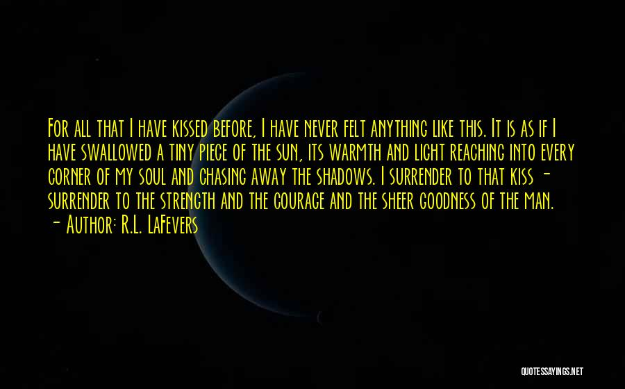 Never Felt Like This Before Quotes By R.L. LaFevers