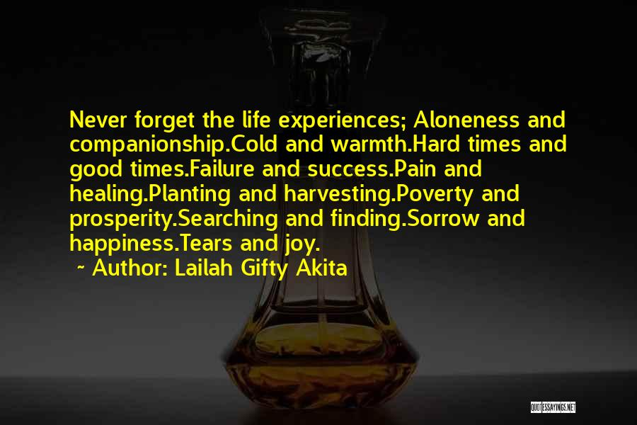 Never Forget The Good Times Quotes By Lailah Gifty Akita