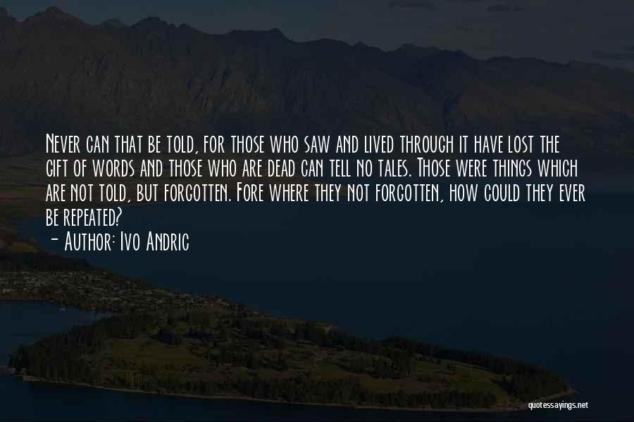 Never Forgotten 9/11 Quotes By Ivo Andric