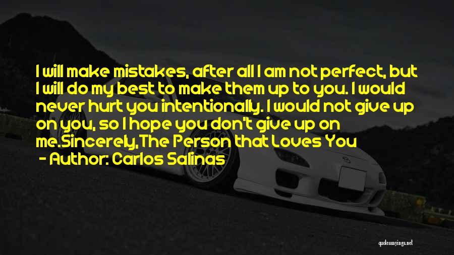 Never Give Up My Love Quotes By Carlos Salinas