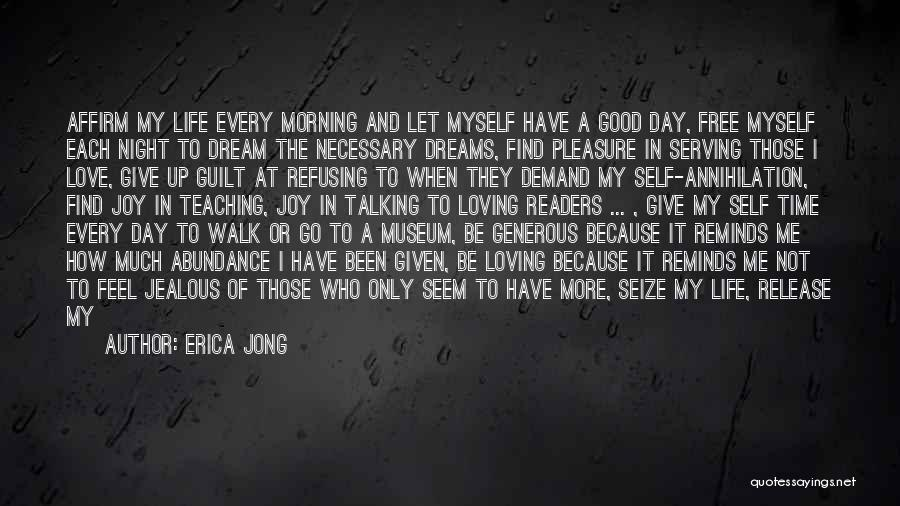 Never Give Up My Love Quotes By Erica Jong