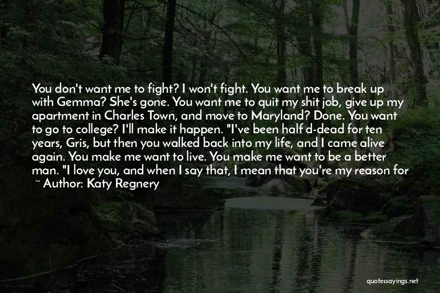 Never Give Up My Love Quotes By Katy Regnery