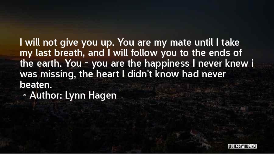 Never Give Up My Love Quotes By Lynn Hagen