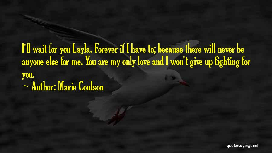 Never Give Up My Love Quotes By Marie Coulson