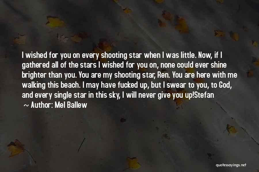 Never Give Up My Love Quotes By Mel Ballew