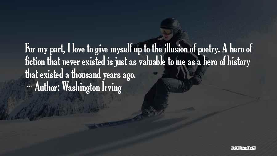 Never Give Up My Love Quotes By Washington Irving