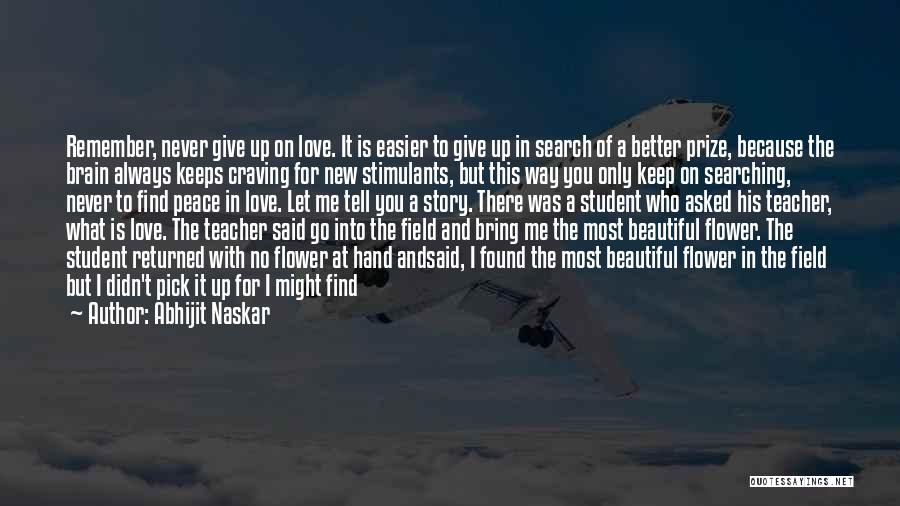 Never Give Up On Love Quotes By Abhijit Naskar