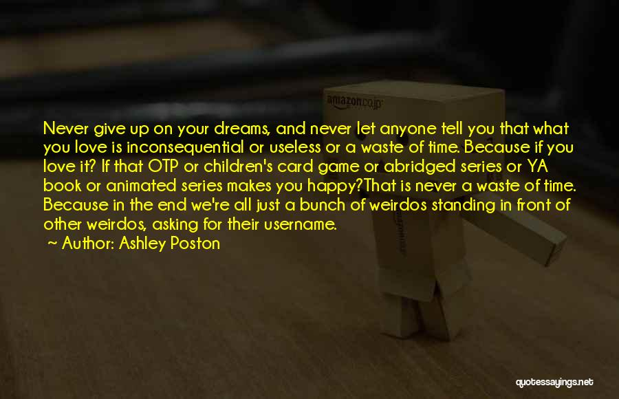 Never Give Up On Love Quotes By Ashley Poston