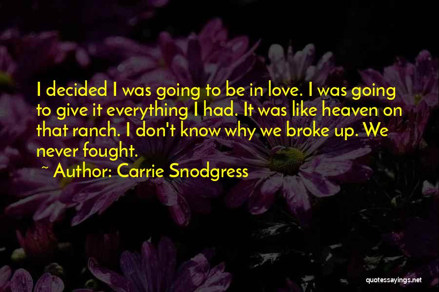 Never Give Up On Love Quotes By Carrie Snodgress