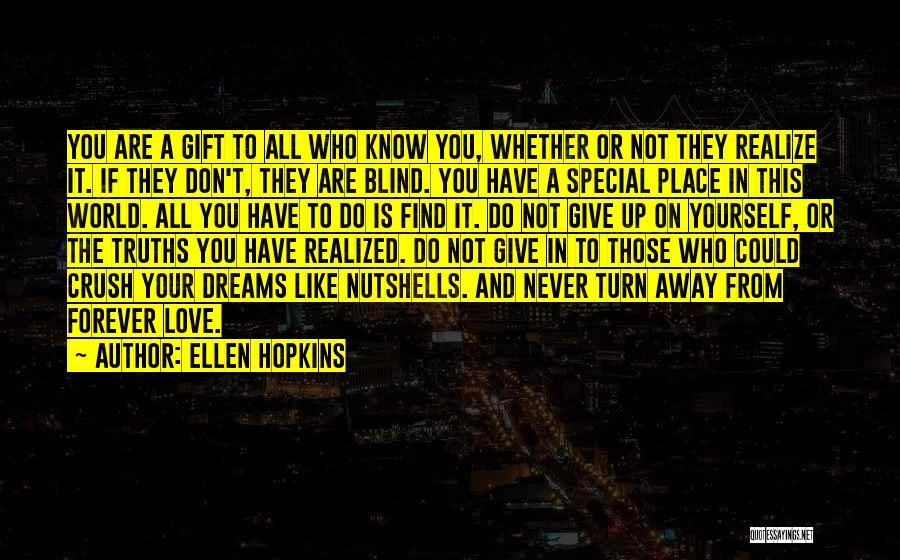 Never Give Up On Love Quotes By Ellen Hopkins