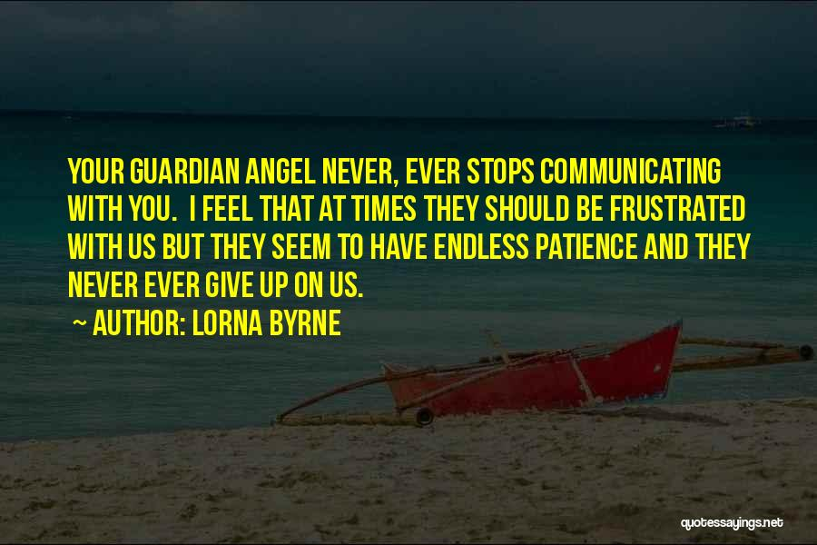 Never Give Up On Love Quotes By Lorna Byrne