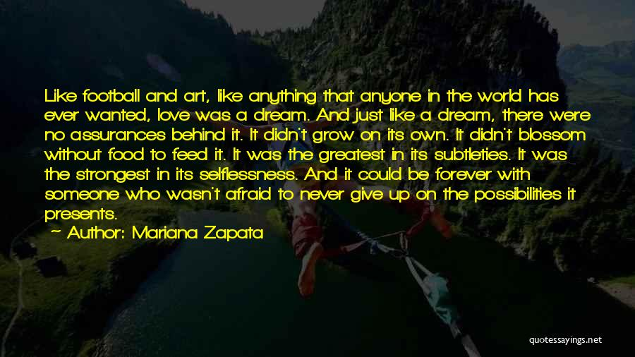 Never Give Up On Love Quotes By Mariana Zapata