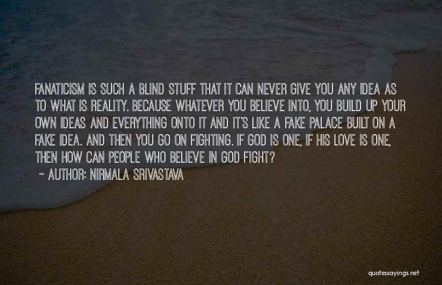 Never Give Up On Love Quotes By Nirmala Srivastava
