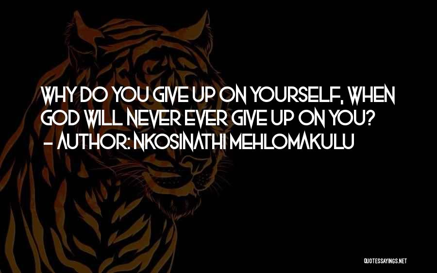 Never Give Up On Love Quotes By Nkosinathi Mehlomakulu