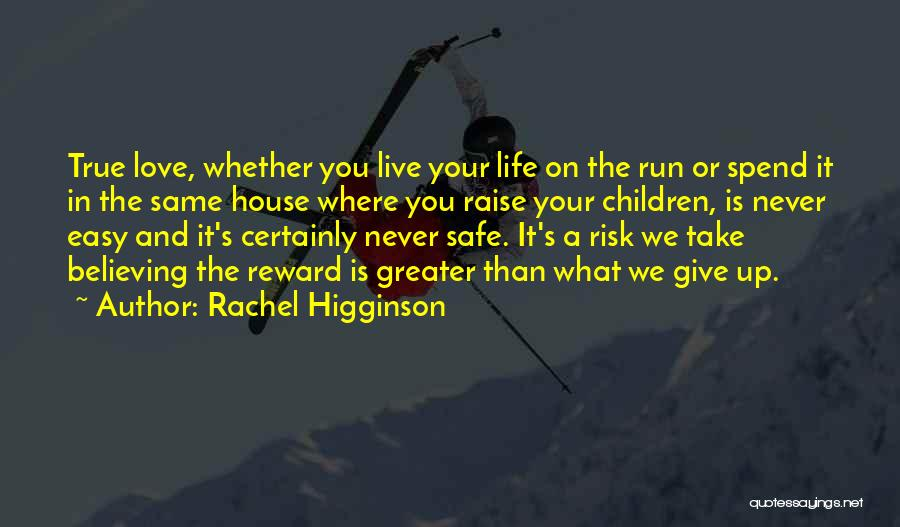 Never Give Up On Love Quotes By Rachel Higginson