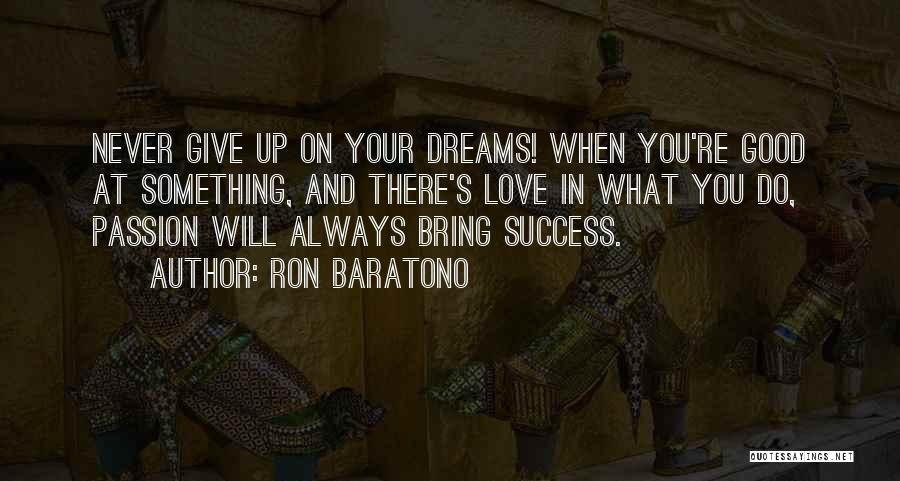 Never Give Up On Love Quotes By Ron Baratono