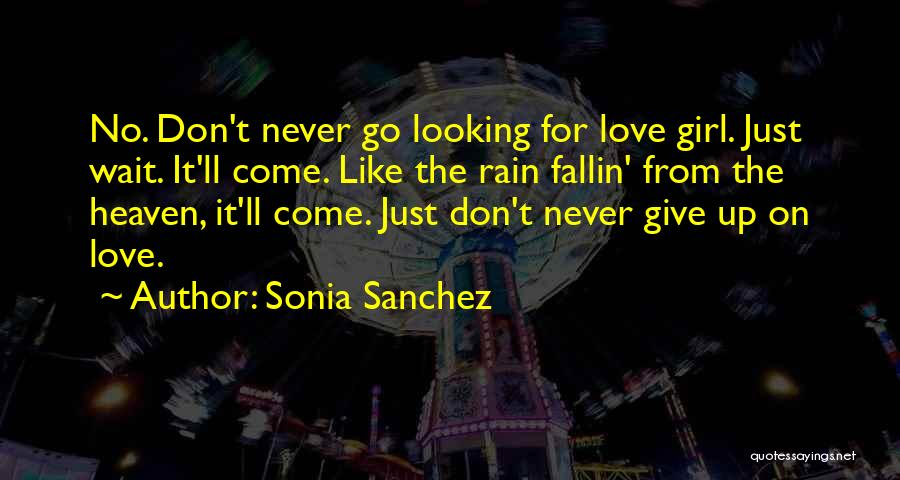 Never Give Up On Love Quotes By Sonia Sanchez