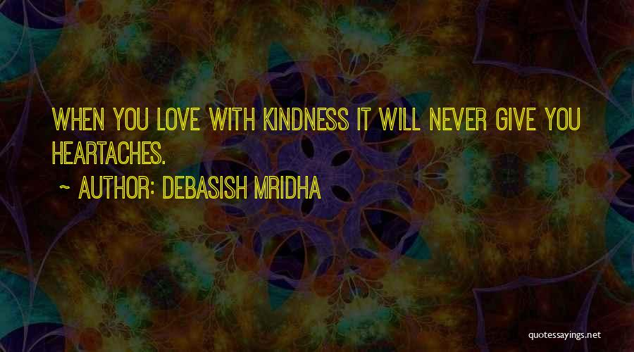 Never Give Up On Someone You Love Quotes By Debasish Mridha