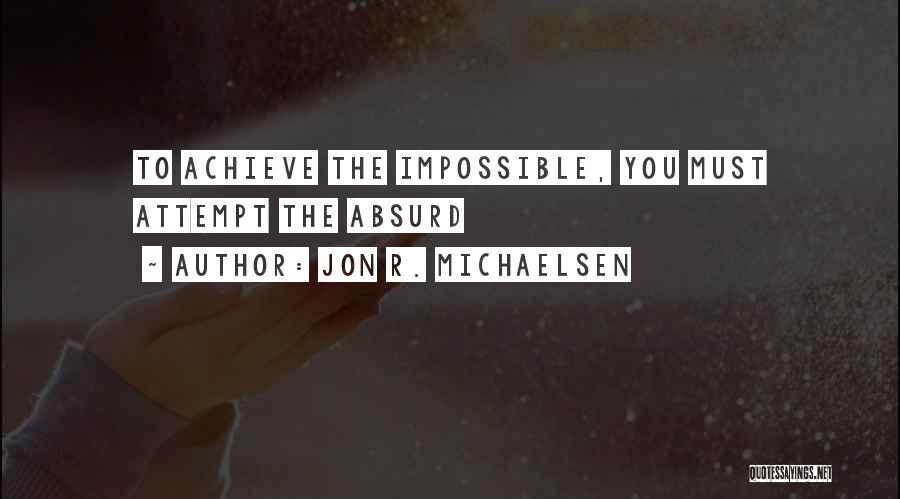 Never Give Up On Someone You Love Quotes By Jon R. Michaelsen