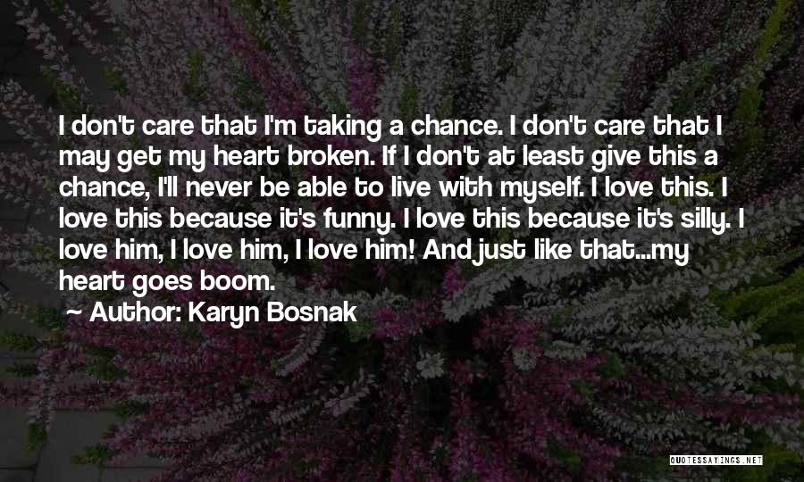Never Give Up On Someone You Love Quotes By Karyn Bosnak