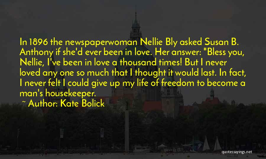 Never Give Up On Someone You Love Quotes By Kate Bolick