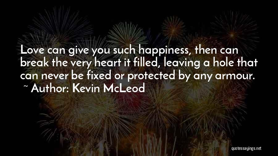 Never Give Up On Someone You Love Quotes By Kevin McLeod