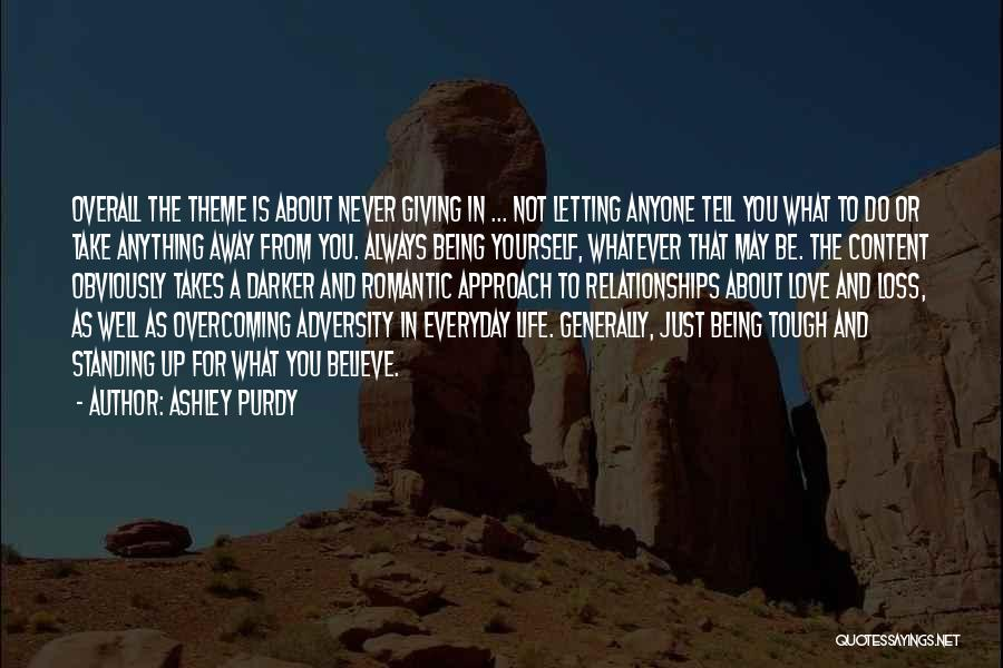 Never Giving Up On Relationships Quotes By Ashley Purdy