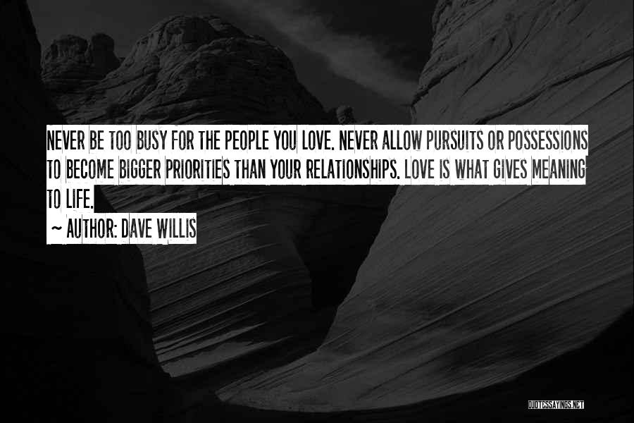 Never Giving Up On Relationships Quotes By Dave Willis