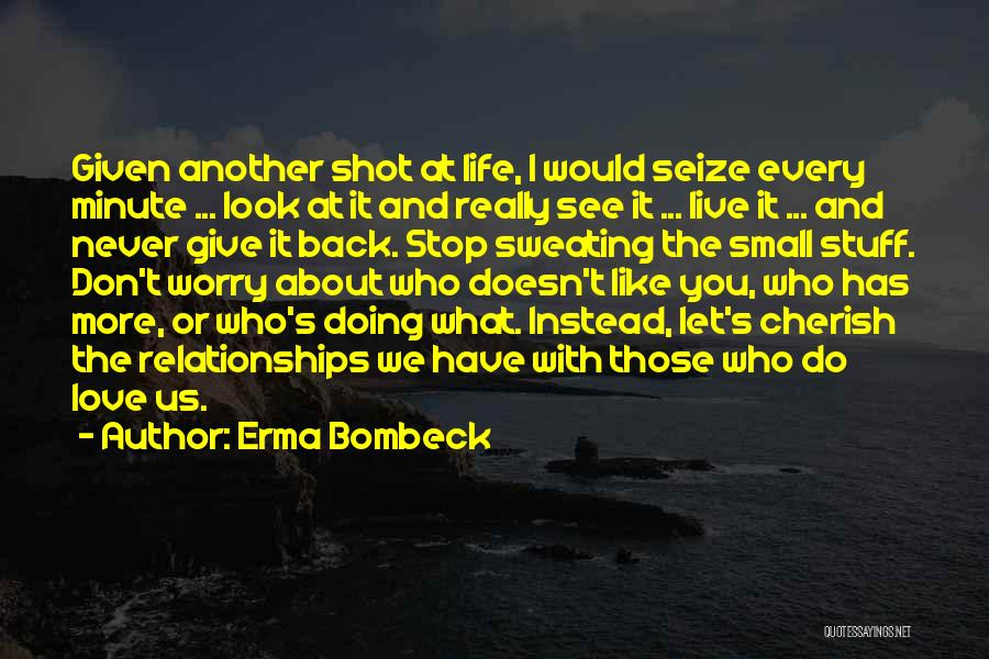 Never Giving Up On Relationships Quotes By Erma Bombeck