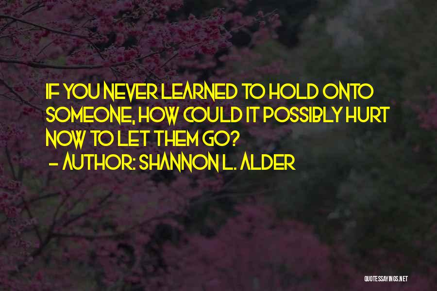 Never Giving Up On Relationships Quotes By Shannon L. Alder