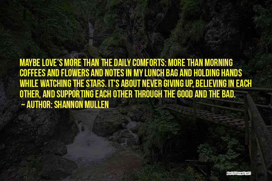 Never Giving Up On Relationships Quotes By Shannon Mullen