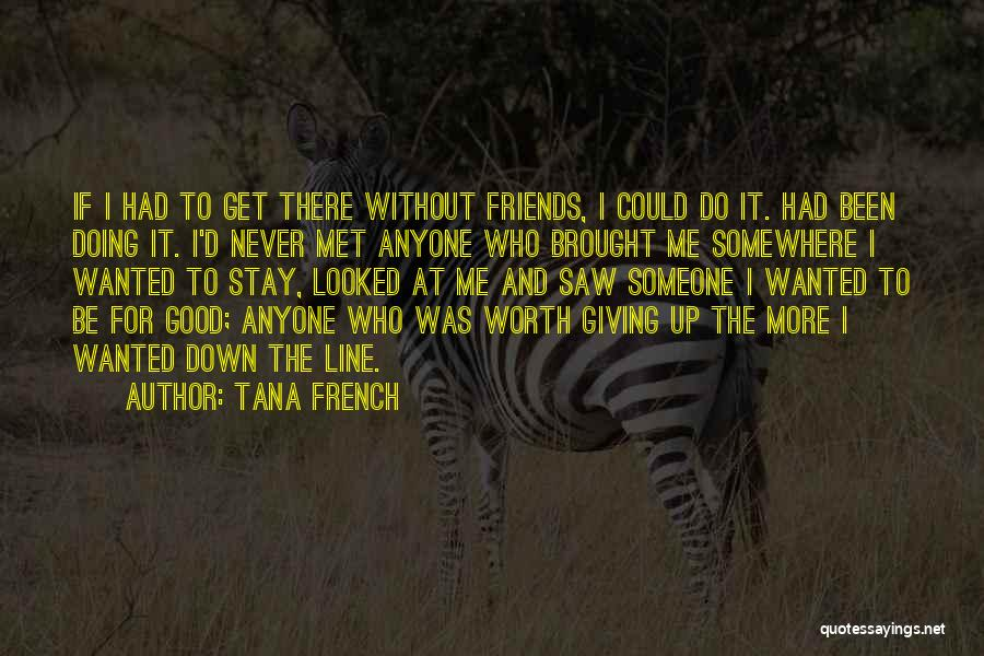 Never Giving Up On Relationships Quotes By Tana French