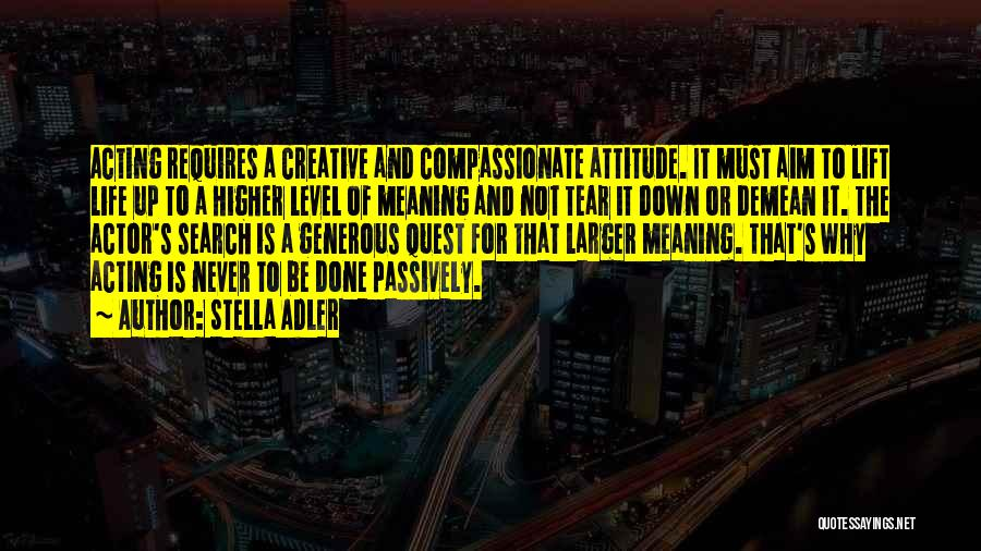 Never Go Down To Their Level Quotes By Stella Adler