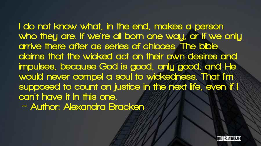 Never Know When Life Will End Quotes By Alexandra Bracken
