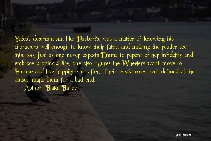 Never Know When Life Will End Quotes By Blake Bailey