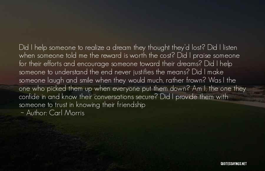 Never Know When Life Will End Quotes By Carl Morris
