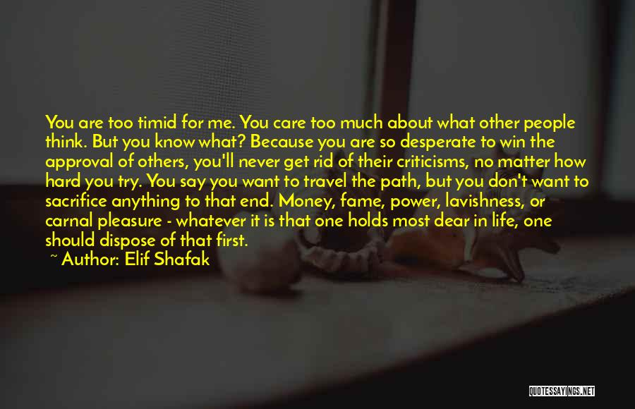Never Know When Life Will End Quotes By Elif Shafak