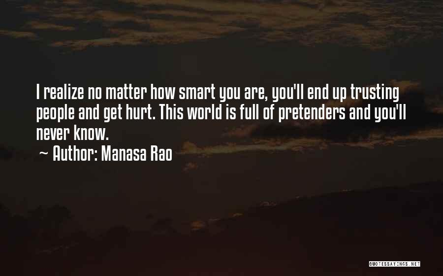 Never Know When Life Will End Quotes By Manasa Rao