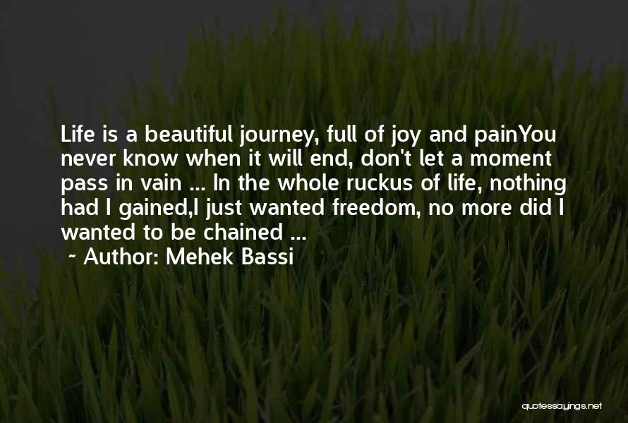 Never Know When Life Will End Quotes By Mehek Bassi