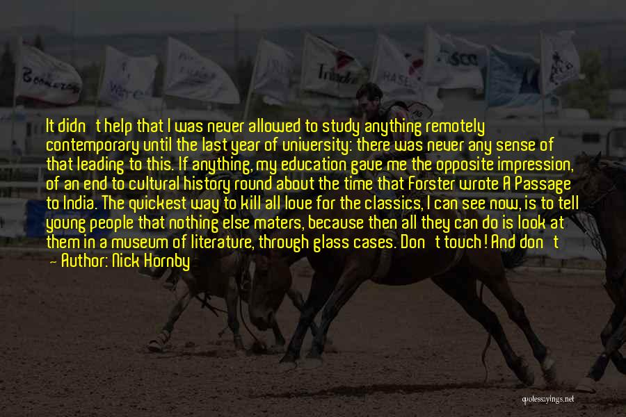 Never Know When Life Will End Quotes By Nick Hornby