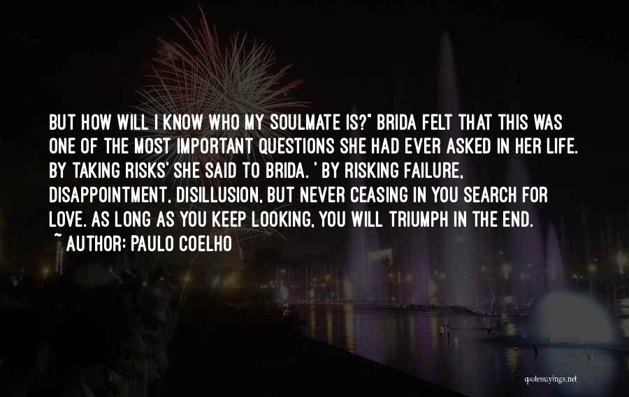 Never Know When Life Will End Quotes By Paulo Coelho