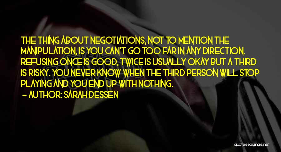 Never Know When Life Will End Quotes By Sarah Dessen