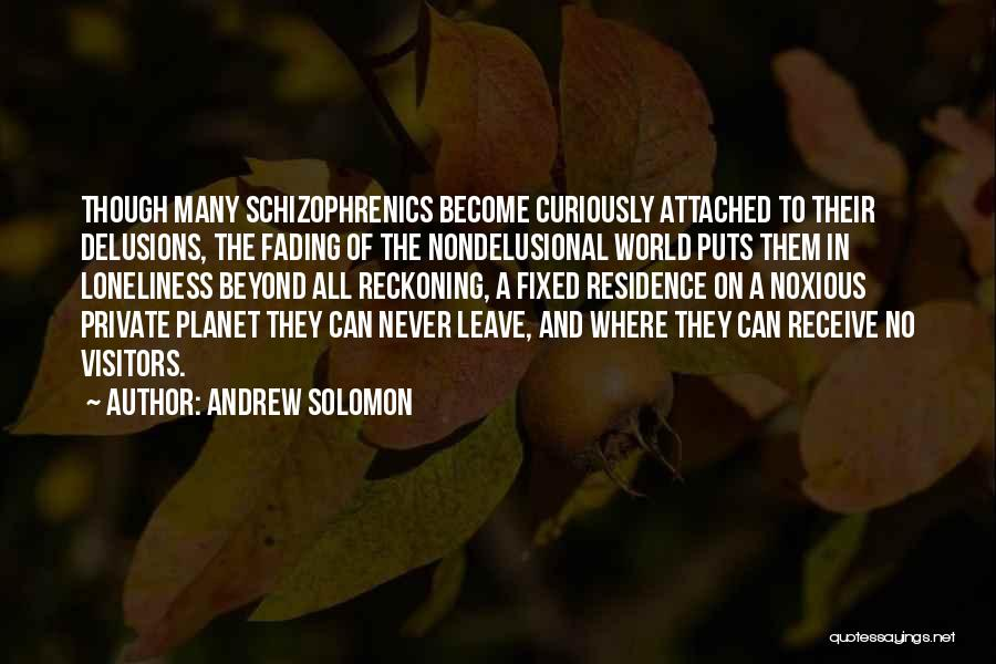 Never Leave Quotes By Andrew Solomon